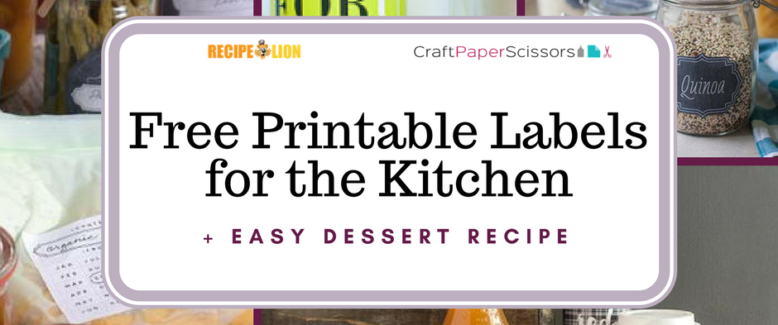6 Free Printable Labels for the Kitchen + Easy Dessert Recipe