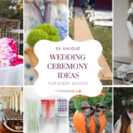 20 Unique Wedding Ceremony Ideas for Every Season
