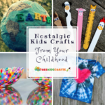 50+ Nostalgic Easy Kids Crafts from your Childhood