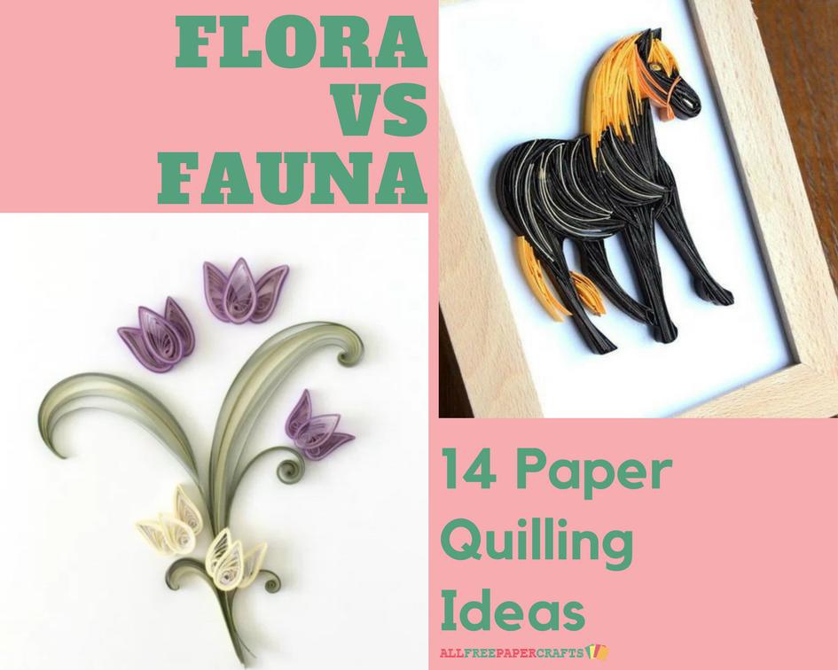 Flora vs Fauna: 14 Paper Quilling Ideas