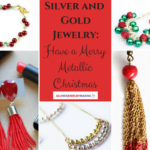 Silver and Gold Jewelry: Have Yourself a Merry Metallic Christmas