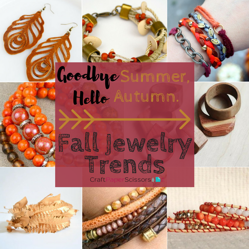 Goodbye Summer, Hello Autumn. Fall Jewelry Trends